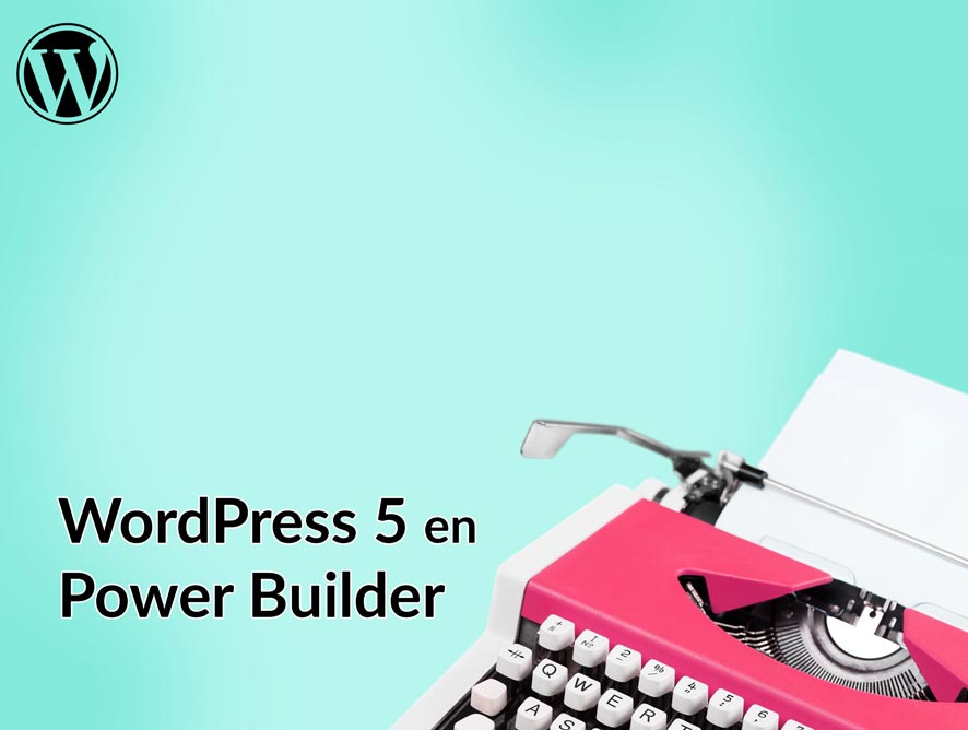 WordPress 5.0 en Power Builder