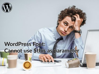 WordPress fout: Cannot use $this as parameter (PHP 7)